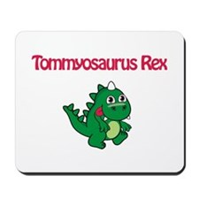 Tommyosaurus Rex Mousepad