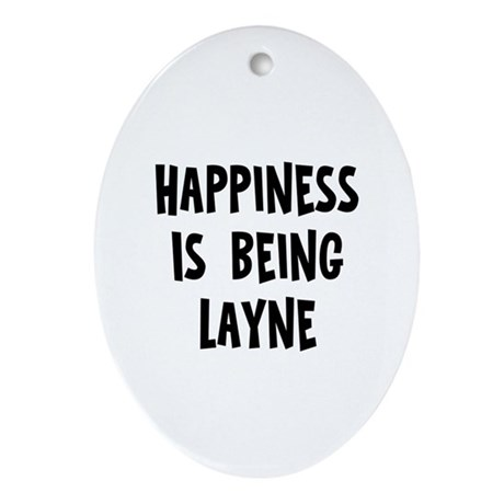 Happiness is being Layne Oval Ornament