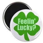 Feelin Lucky? Funny St. Patrick's Day Magnet
