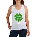 Feelin Lucky? Funny St. Patrick's Day Women's Tank