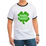 Feelin Lucky? Funny St. Patrick's Day Ringer T