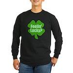 Feelin Lucky? Funny St. Patrick's Day Long Sleeve