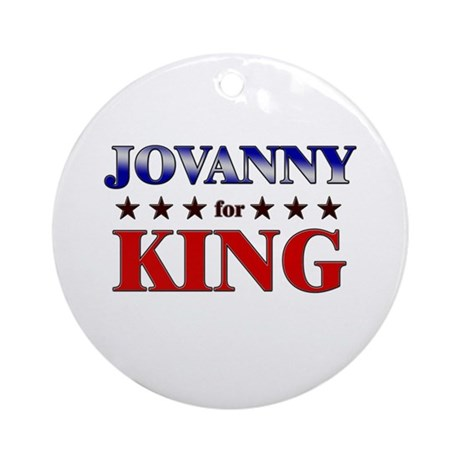 JOVANNY for king Ornament (Round)