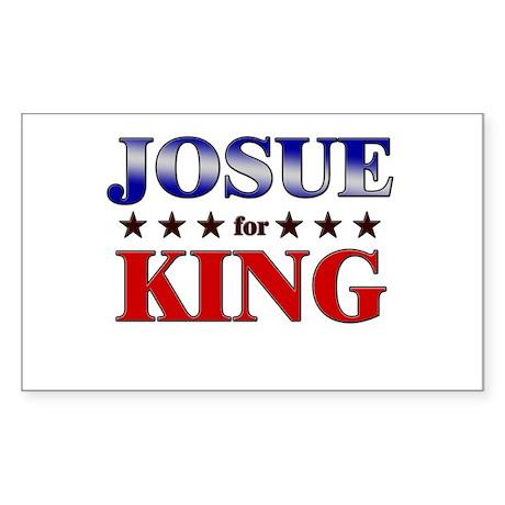 JOSUE for king Rectangle Sticker