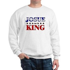 JOSUE for king Sweatshirt