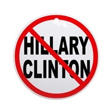 Anti Hillary Clinton Ornament (Round)
