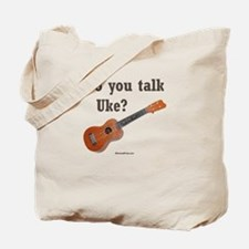 Do you talk Uke? Tote Bag