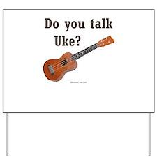 Do you talk Uke? Yard Sign