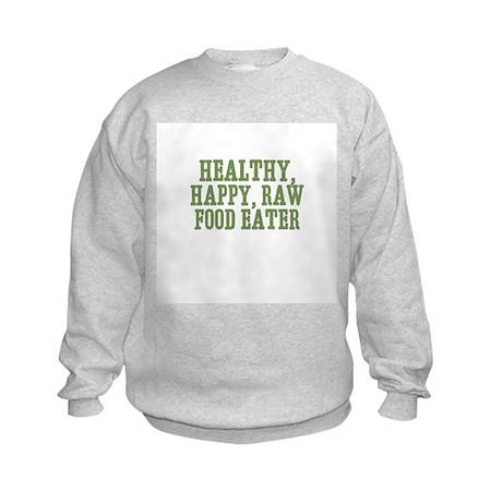 Healthy, Happy, Raw Food Eate Kids Sweatshirt