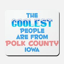 Coolest: Polk County, IA Mousepad