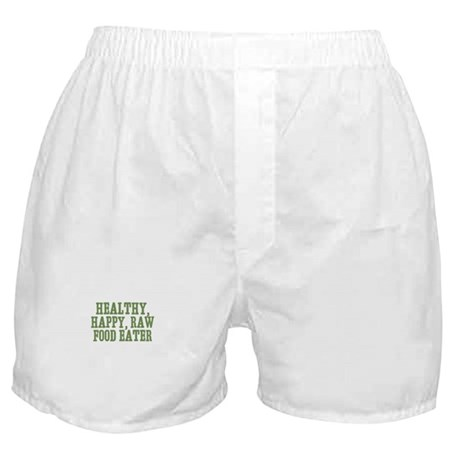 Healthy, Happy, Raw Food Eate Boxer Shorts