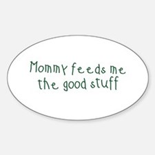 Mommy Feeds Me Oval Decal