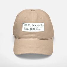 Mommy Feeds Me Baseball Baseball Cap