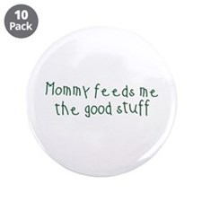 """Mommy Feeds Me 3.5"""" Button (10 pack)"""