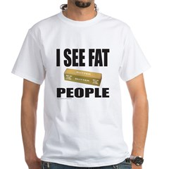 I SEE FAT PEOPLE Shirt