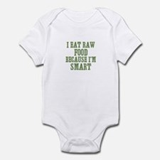 I Eat Raw Food Because I'm Sm Infant Bodysuit