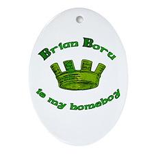 Brian Boru is My Homeboy Oval Ornament