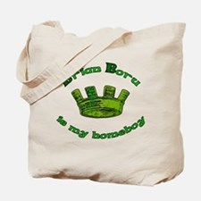 Brian Boru is My Homeboy Tote Bag