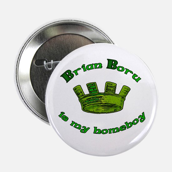 """Brian Boru is My Homeboy 2.25"""" Button"""
