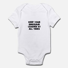 keep your dinosaur leashed at Infant Bodysuit