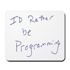 Rather Be Programming Mousepad