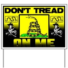 """""""Don't Tread On Me"""" Yard Sign"""