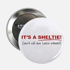 "It's a SHELTIE! (male) 2.25"" Button"