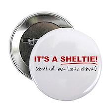 """It's a SHELTIE! (female) 2.25"""" Button"""