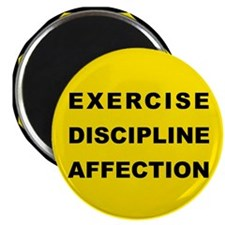 Exercise, Discipline, Affection Magnet