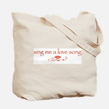 """sing me a love song"" Tote Bag"