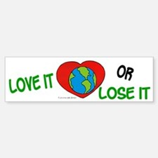 Love It OR Lose It 1 Bumper Bumper Bumper Sticker