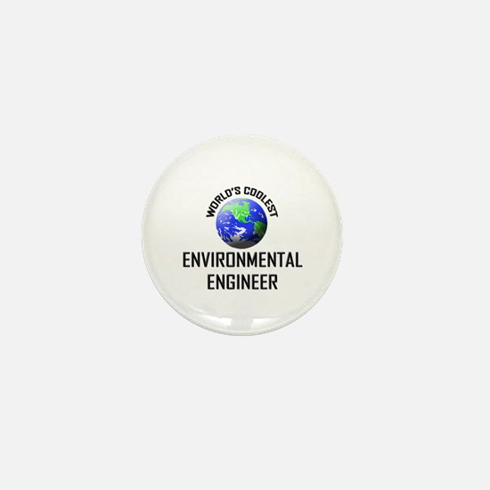 World's Coolest ENVIRONMENTAL ENGINEER Mini Button