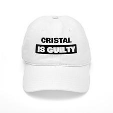 CRISTAL is guilty Baseball Cap
