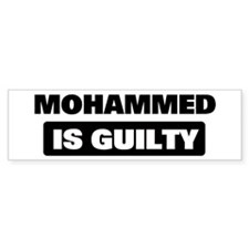 MOHAMMED is guilty Bumper Bumper Stickers