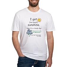 I got too much sunshine Shirt