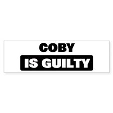 COBY is guilty Bumper Car Sticker