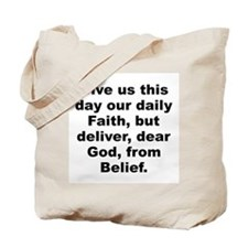 Give us day our daily faith deliver dear Tote Bag