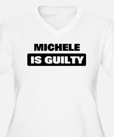 MICHELE is guilty T-Shirt