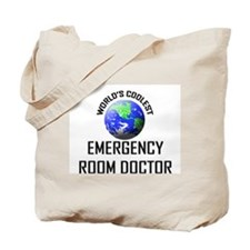 World's Coolest EMERGENCY ROOM DOCTOR Tote Bag