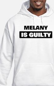 MELANY is guilty Hoodie