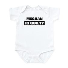 MEGHAN is guilty Infant Bodysuit