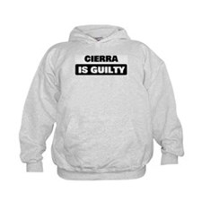 CIERRA is guilty Hoody