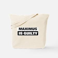 MAXIMUS is guilty Tote Bag