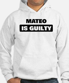MATEO is guilty Hoodie