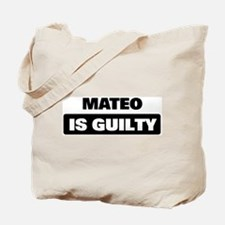 MATEO is guilty Tote Bag