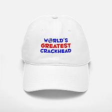 World's Greatest Crack.. (A) Baseball Baseball Cap