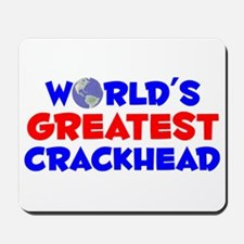 World's Greatest Crack.. (A) Mousepad