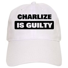 CHARLIZE is guilty Baseball Cap