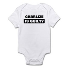 CHARLIZE is guilty Infant Bodysuit
