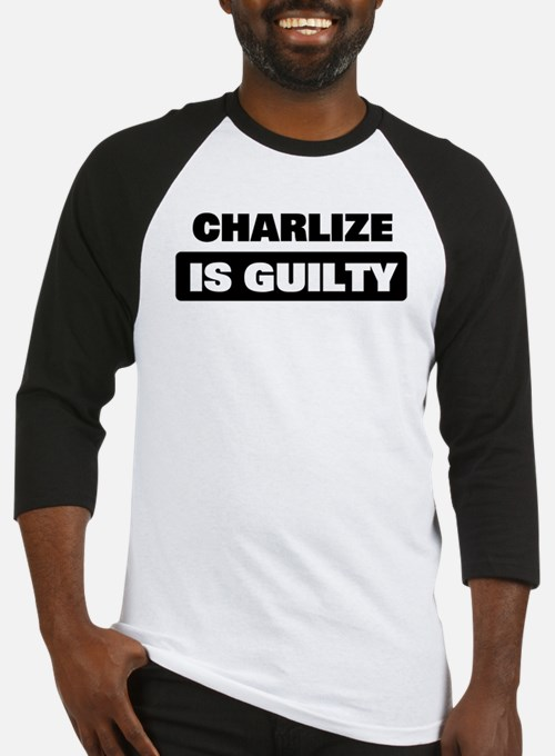 CHARLIZE is guilty Baseball Jersey